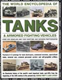 The World Encyclopedia of Tanks and Armoured Fighting Vehicles, George Forty and Jack Livesey, 0754817415