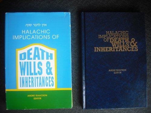 Halachic Implications of Death, Wills & Inheritances
