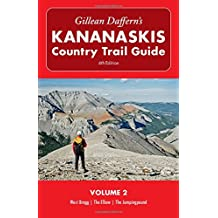 Gillean Daffern's Kananaskis Country Trail Guide - 4th Edition: Volume 2: West Bragg—The Elbow—The Jumpingpound