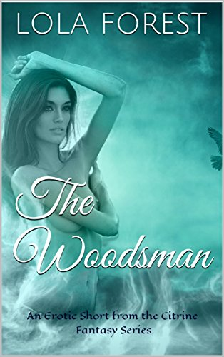 Erotica by the woodsman
