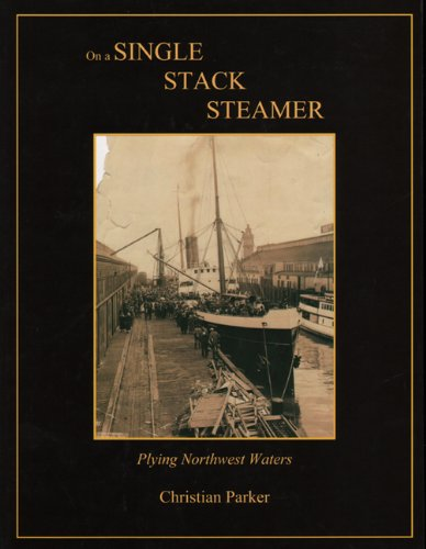 On a Single Stack Steamer: Plying Northwest