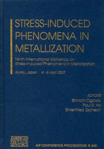 Stress-Induced Phenomena in Metallization: Ninth International Workshop on Stress-Induced Phenomena in Metallization (AI