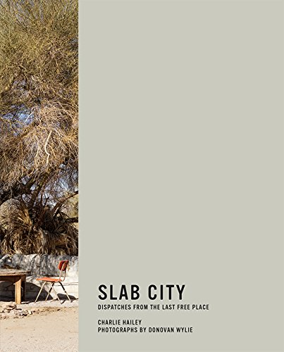 Slab City: Dispatches from the Last Free Place (The MIT Press)