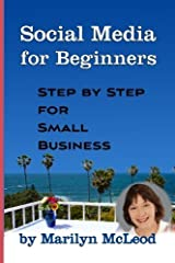 Social Media for Beginners: Step by Step for Small Business by Marilyn McLeod (2010-03-03) Paperback