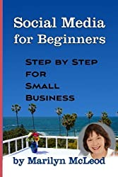 Social Media for Beginners: Step by Step for Small Business by Marilyn McLeod (2010-03-03)