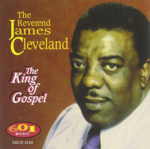 King of Gospel (The Best Of James Cleveland)