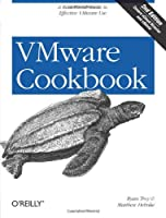 VMware Cookbook: A Real-World Guide to Effective VMware Use, 2nd Edition Front Cover