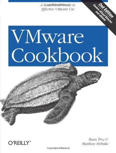 [PDF] VMware Cookbook: A Real-World Guide to Effective VMware Use, 2nd Edition Free Download | Publisher : O'Reilly Media | Category : Computers & Internet | ISBN 10 : 1449314473 | ISBN 13 : 9781449314477