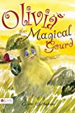 Olivia the Magical Gourd, Elinor D'Andrea, 1598868985