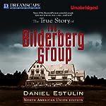 The True Story of the Bilderberg Group | Daniel Estulin