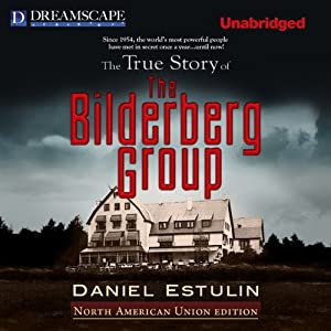 The True Story of the Bilderberg Group Audiobook