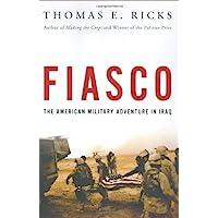 Fiasco: The American Military Adventure in Iraq