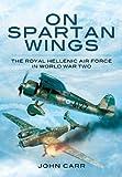 On Spartan Wings, John Carr, 184884798X