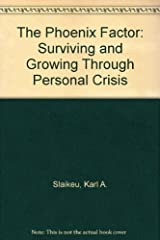 The Phoenix Factor: Surviving and Growing Through Personal Crisis Hardcover