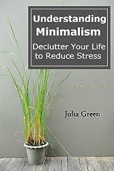 Understanding Minimalism. Declutter Your Life to Reduce Stress