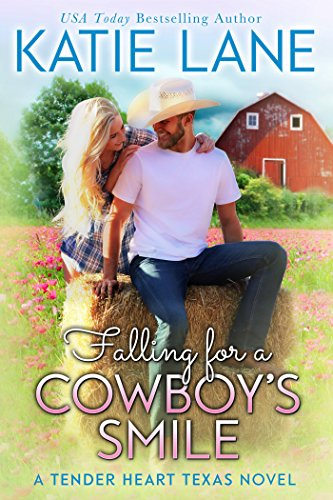Falling for a Cowboy's Smile (Tender Heart Texas Book 4)