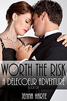 Worth the Risk: A Delecoeur Adventure by [Harte, Jenna]