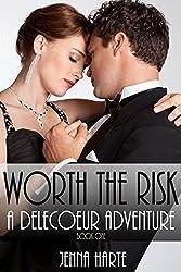 Worth the Risk: A Delecoeur Adventure
