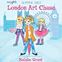 London Art Chase Audiobook by Natalie Grant Narrated by Simona Chitescu-Weik