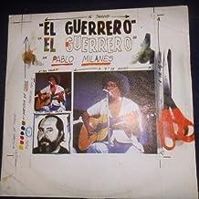 Pablo Milanés , El Guerrero Sello: Areito , LD-4108 Formato: Viny LP, Album Fecha: 1983 Género: Latin Estilo: Nueva Trova