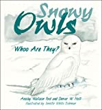 Snowy Owls, Ansley Watson Ford and Denver W. Holt, 0878425438