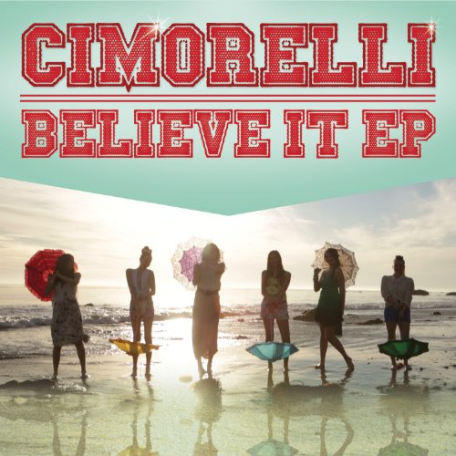 Believe it ep by cimorelli on mp3, wav, flac, aiff & alac at juno.