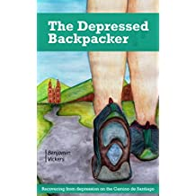 The Depressed Backpacker: Recovering from Depression on the Camino de Santiago
