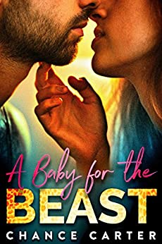 A Baby for the Beast by [Carter, Chance]