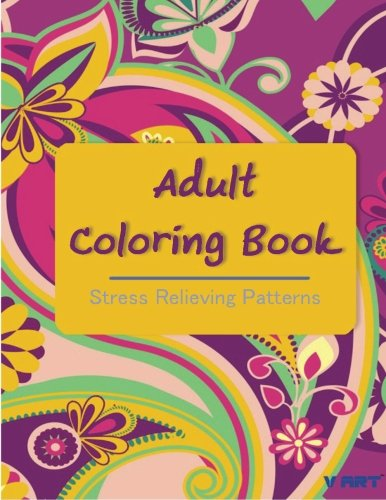 Adult Coloring Book: Coloring Books For Adults : Stress Relieving Patterns (Volume 9)
