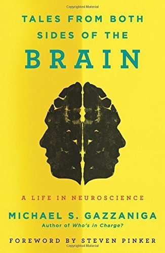 Tales from Both Sides of the Brain: A Life in Neuroscience Hardcover – February 3, 2015 (Tales Brain Both Sides)