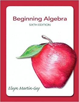 Beginning Algebra (6th Edition) by Elayn Martin-Gay (January 06,2012)