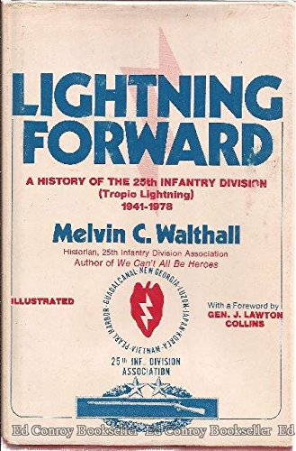 Lightning Forward; a History of the 25th Infantry Division (Tropic Lightning) 1941-1978