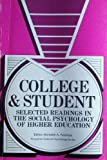 College and Student : Selected Readings in the Social Psychology of Higher Education, , 0080167888