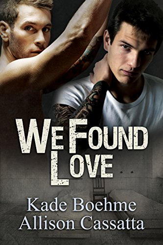 We Found Love by [Boehme, Kade, Cassatta, Allison]