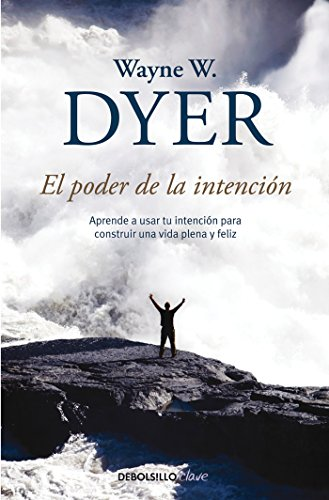 El poder de la intencion / The Power of Intention (Spanish Edition) [Wayne W. Dyer] (Tapa Blanda)