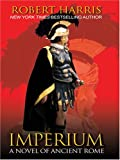 Imperium: A Novel of Ancient Rome (Throndike Press Large Print Historical Fiction)