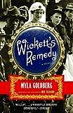Wickett's Remedy: A Novel by  Myla Goldberg in stock, buy online here
