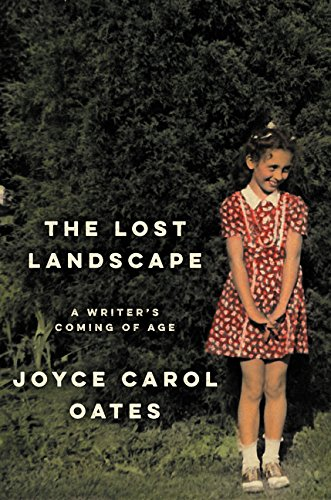 The Lost Landscape: A Writer's Coming of Age [Joyce Carol Oates] (Tapa Dura)
