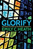Glorify: Reclaiming the Heart of Progressive Christianity
