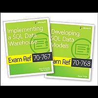 MCSA SQL 2016 BI Development Exam Ref 2-pack: Exam Refs 70-767 and 70-768