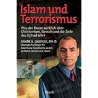 Islam und Terrorismus: Was der Koran wirklich über Christentum, Gewalt und die Ziele des Djihad lehrt (Politik, Recht, Wirtschaft und Gesellschaft)