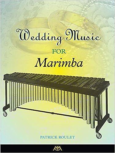 Wedding Music for Marimba: Patrick Roulet: 9781574631463