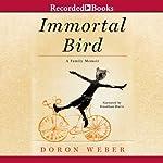 Immortal Bird: A Family Memoir | Doron Weber
