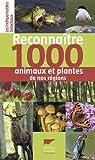 Reconnaître 1000 animaux et plantes de nos régions par Hecker