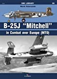 "B-25J ""Mitchell"" in Combat Over Europe (MTO) (SMI Library)"