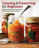 Canning and Preserving for Beginners: The Essential
