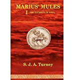 [ MARIUS' MULES I: THE INVASION OF GAUL ] By Turney, S J A ( Author) 2012 [ Paperback ]