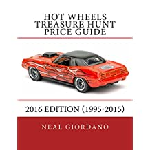 Hot Wheels Treasure Hunt Price Guide: 2016 Edition (1995-2015)