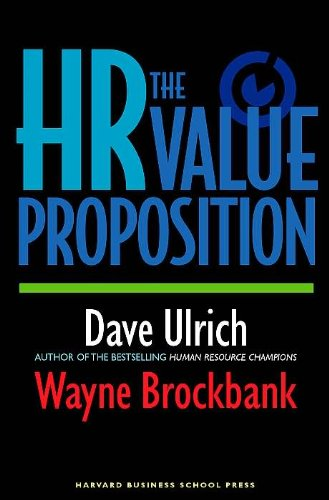 Read Online D. Ulrich's W. Brockbank's The HR Value (The HR Value Proposition [Hardcover])2005 pdf epub