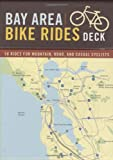 img - for Bay Area Bike Rides Deck: 50 Rides for Mountain, Road, and Casual Cyclists book / textbook / text book